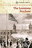 The Louisiana Purchase (Expanding America)