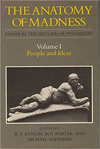 the anatomy of madness essays in the history of psychiatry  1 the anatomy of madness essays in the history of psychiatry people and ideas 9780422794305 medicine health science books com