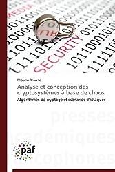 Analyse et conception des cryptosystèmes à base de chaos: Algorithmes de cryptage et scénarios d'attaques