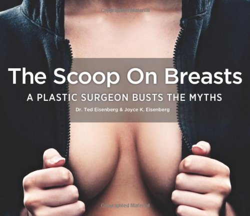The Scoop on Breasts: A Plastic Surgeon Busts the Myths