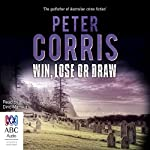 Win, Lose or Draw: Cliff Hardy, Book 42 | Peter Corris