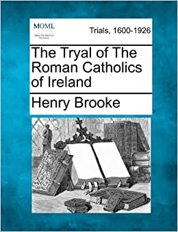Book The Tryal of The Roman Catholics of Ireland