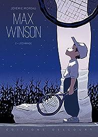 Max Winson, tome 2 : L'échange par Jérémie Moreau