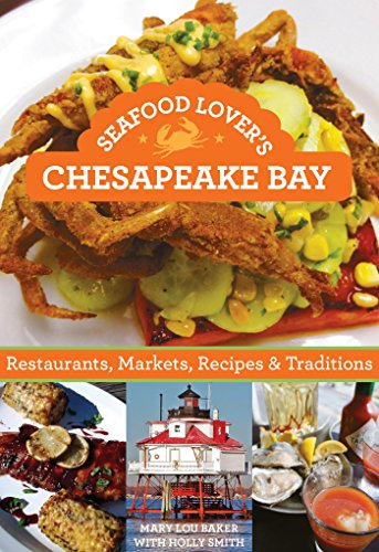 Seafood Lover's Chesapeake Bay: Restaurants, Markets, Recipes & - Bay Chesapeake Seafood
