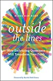 img - for Outside the Lines: How Embracing Queerness Will Transform Your Faith book / textbook / text book
