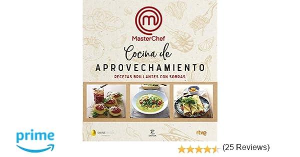 Cocina de aprovechamiento: Recetas brillantes con sobras F ...