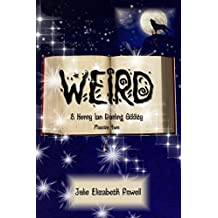 Weird: A Henry Ian Darling Oddity: Missive Two