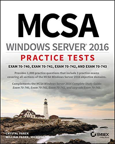 MCSA Windows Server 2016 Practice Tests  Exam 70 740 Exam 70 741 Exam 70 742 And Exam 70 743