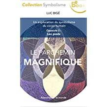 Le Parchemin Magnifique: Opuscule 2 : Le Pied (French Edition)