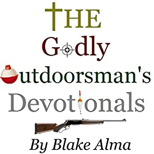 The Godly Outdoorsman's Devotionals Audiobook