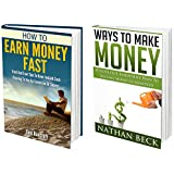 Money: How To Make Money and How To Earn Money Fast Super Box Set (money, ways to make money, make money from...