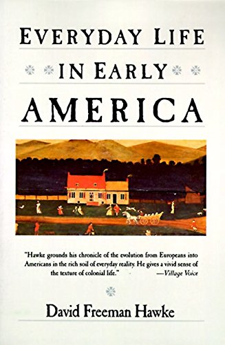 Everyday Life in Early America
