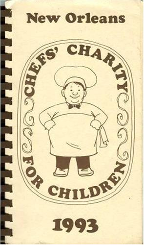 New Orleans Chefs' Charity for Children 1993 Cookbook