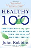 Healthy Best Deals - Healthy at 100: The Scientifically Proven Secrets of the World's Healthiest and Longest-Lived Peoples