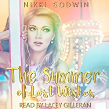 The Summer of Lost Wishes Audiobook by Nikki Godwin Narrated by Lacey Gilleran