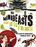 img - for Minibeasts with Jess French: Masses of mindblowing minibeast facts! book / textbook / text book