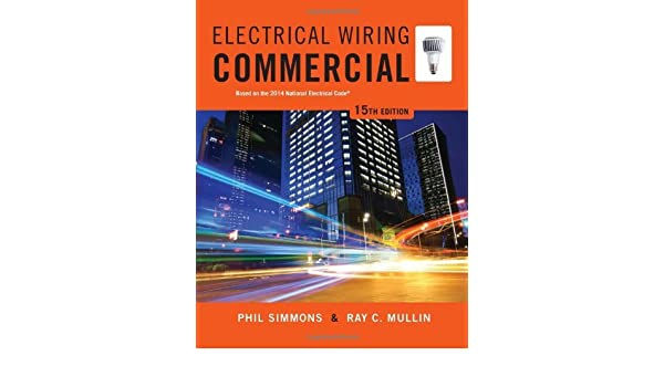 by phil simmons electrical wiring commercial (15th fifteenth electrical wiring industrial 15th edition answer key at Electrical Wiring Commercial 15th Edition