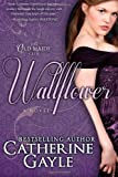 Wallflower, Catherine Gayle, 1495247740