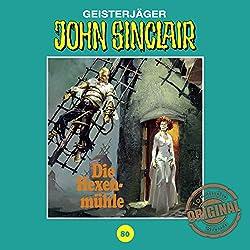 Die Hexenmühle (John Sinclair - Tonstudio Braun Klassiker 80)
