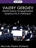 Tchaikovsky, Symphony No. 6 «Pathetique» - Valery Gergiev, Mariinsky Theater Orchestra