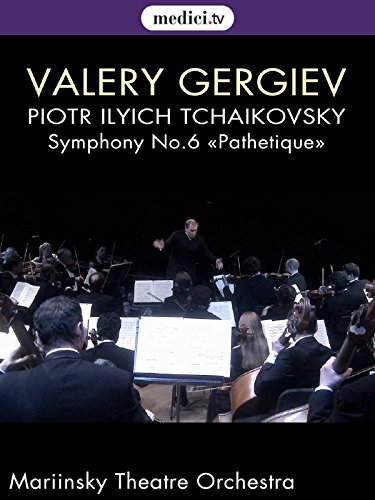 Tchaikovsky, Symphony No. 6 «Pathetique» - Valery Gergiev, Mariinsky Theater Orchestra by