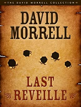 Last Reveille by [Morrell, David]