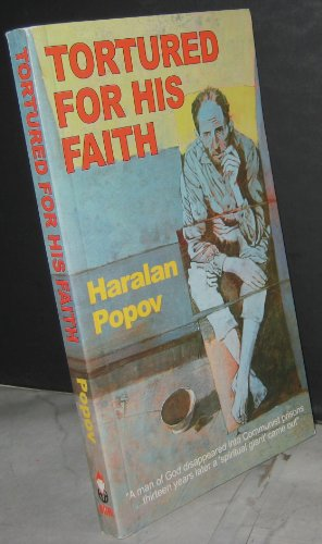 Tortured for His Faith: An Epic of Christian Courage and Heroism in Our Day