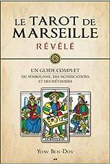 Le Tarot de Marseille révélé - Un guide complet du symbolisme, des significations et des méthodes Hardcover