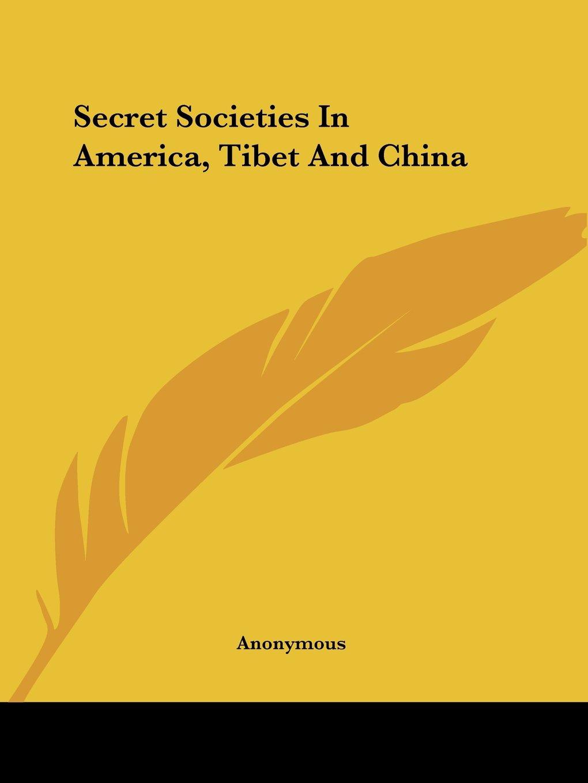 Read Online Secret Societies In America, Tibet And China ebook
