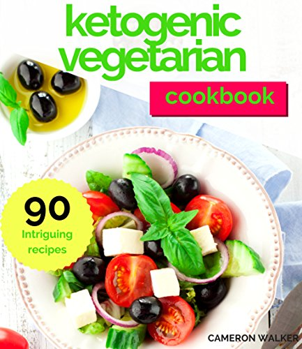 (KETOGENIC VEGETARIAN COOKBOOK: KETOGENIC VEGETARIAN COOKBOOK, KETO FOR BEGINNERS GUIDE)