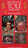 Decorative Tole Painting [ fourth printing, Sep. 1973 ] a basic course in folk art for beginners and craftsmen with 40 full-sized patterns