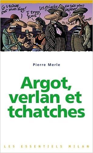 Lire en ligne Argot, verlan et tchatches pdf ebook