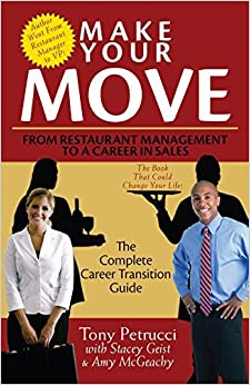 Make Your Move: From Restaurant Management to a Career in Sales by Tony Petrucci (2007-02-13)