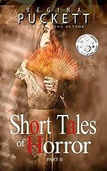 Short Tales of Horror Part II