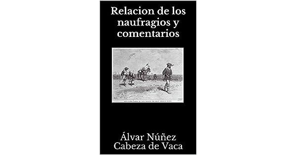 Amazon.com: Relacion de los naufragios y comentarios ...