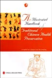 img - for An Illustrated Handbook of Traditional Chinese Health Preservation book / textbook / text book