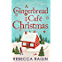 The Gingerbread Café Trilogy: Christmas at the Gingerbread Café / Chocolate Dreams at the Gingerbread Cafe / Christmas Wedding at the Gingerbread Café ... a Lifetime: The Gingerbread Cafe, Book 13)