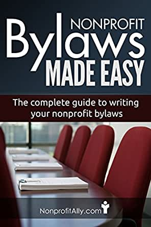 nonprofit bylaws made easy the complete guide. Black Bedroom Furniture Sets. Home Design Ideas