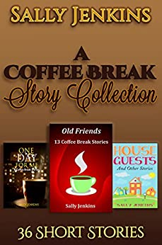 A Coffee Break Story Collection: 36 Short Stories by [Jenkins, Sally, Pattison, Iain]