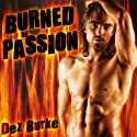 Burned by Passion : A BWWM Interracial Romance Audiobook by Dez Burke Narrated by Pepper Laramie