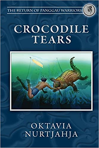 Download google bøger bøger Crocodile Tears (The Return of Panggau Warriors Book 3) B00WFPSAWS FB2 by Oktavia Nurtjahja