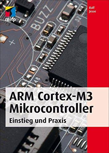 ARM Cortex-M3 Mikrocontroller: Einstieg und Praxis (mitp Professional) Broschiert – 17. April 2014 Ralf Jesse 3826694759 Hardware Naturwissenschaften