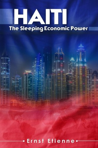 Book: Haiti - The sleeping Economic Power by Ernst Etienne