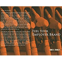 Fuel Your Employer Brand: *** Number 1 HR Book ***