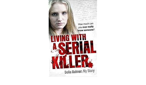 Amazon living with a serial killer ebook delia balmer kindle amazon living with a serial killer ebook delia balmer kindle store fandeluxe Image collections