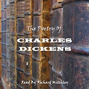 Charles Dickens: The Poetry Audiobook