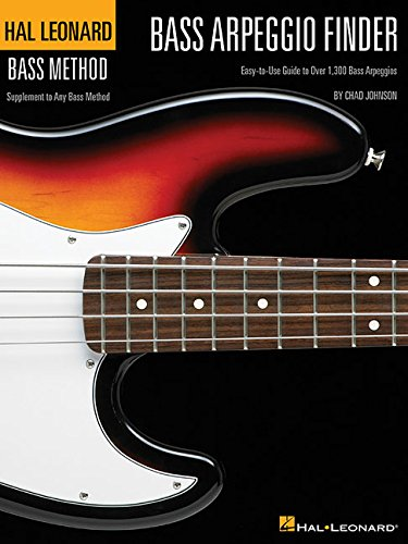 (Bass Arpeggio Finder: Easy-to-Use Guide to Over 1,300 Bass Arpeggios Hal Leonard Bass)
