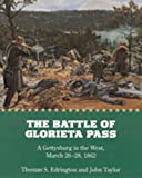 The Battle of Glorieta Pass, Thomas S. Edrington and John Taylor, 0826322875