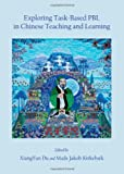Exploring Task-Based Pbl in Chinese Teaching and Learning, Xiangyun Du, 1443840742