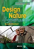 img - for Design for Nature in Dementia Care (University of Bradford Dementia Good Practice Guides) book / textbook / text book